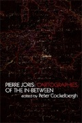 """Pierre Joris: Cartographies of the In-Between"" edited by Peter Cockelbergh"