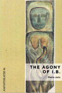 """The Agony of I.B."" — A play. Editions PHI & TNL 2016"